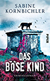 Das böse Kind: Kriminalroman (Kristina-Mahlo-Reihe 3)