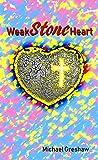 Weak Stone Heart
