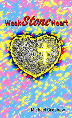 Weak Stone Heart by Michael Greshaw