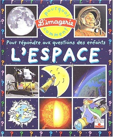L'Espace : Pour répondre aux questions des enfants