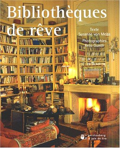 Bibliothèques de rêve par Susanne von Meiss