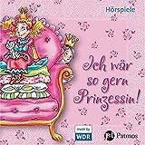 Ich wär so gern Prinzessin. CD: Hörspiele