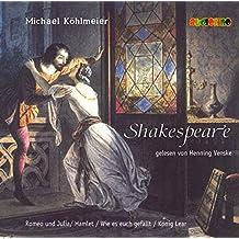 Shakespeare. Gelesen von Henning Venske:  König Lear /  Romeo und Julia / Wie es euch gefällt (2 CDs)
