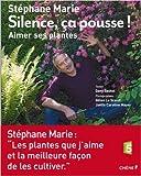 Silence, ça pousse! Nos plantes préférées - Comment les faire pousser.