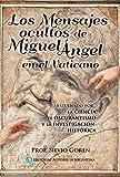 Los Mensajes Ocultos de Miguel Angel en el Vaticano