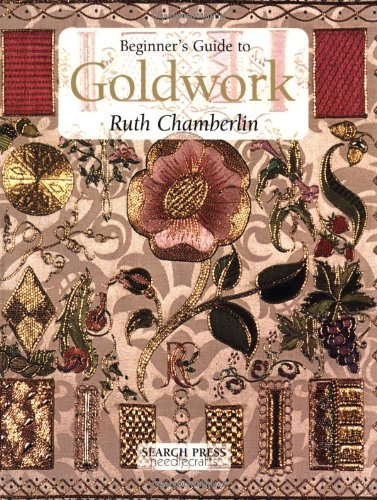Beginners Guide to Goldwork (Beginner's Guide to Needlecrafts)