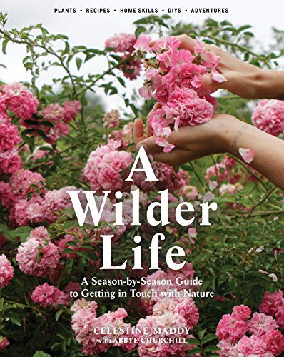 a-wilder-life-a-season-by-season-guide-to-getting-in-touch-with-nature-english-edition