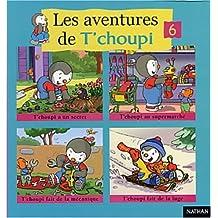 Les aventures de T'choupi. Volume 6