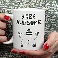 Be Awesome Mug, Coffee Mug, Cute Star, Coffee Cup, Kitchen Gift, Tea Mug, Ceramic Mug, Tea Cup, Kitchenware, Gift for her, Birthday Gift
