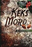 'Keks-Mord. Ein Hanseaten-Krimi' von Stella Michels