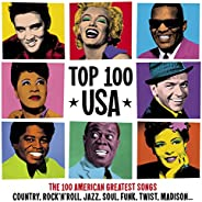 Top 100 USA (The 100 American Greatest Songs: Country, Rock'n'Roll, Jazz, Soul, Funk, Twist, Mad