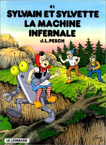 Sylvain et Sylvette, tome 41 : La machine infernale