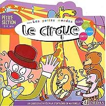 LES PETITS MONDES - LE CIRQUE PS    (Ancienne Edition)