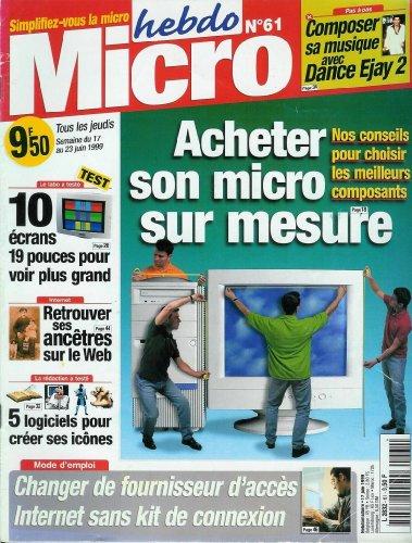 Micro hebdo - n°61 - 17/06/1999 - Acheter son micro sur mesure par Collectif