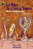 La Bible de l'oncle Simon - Récits de l'Ancien Testament