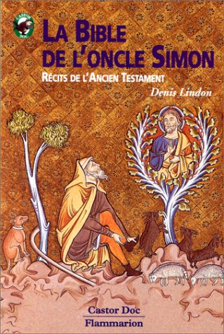 La Bible de l'oncle Simon : Rcits de l'Ancien Testament