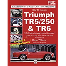 How to Restore Triumph TR5, TR250 & TR6 (Enthusiast's Restoration Manual series) (English Edition)
