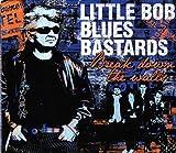 Break down the walls | Little Bob blues bastards. Musicien