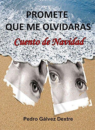 PROMETE QUE ME OLVIDARAS: CUENTO DE NAVIDAD par PEDRO GÁLVEZ DEXTRE