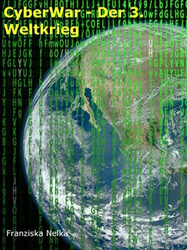 Cyberwar: Der 3. Weltkrieg