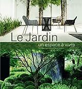 Le Jardin : Un espace à vivre