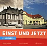 Einst und Jetzt - Oranienburg - Stefanie Kreutzer