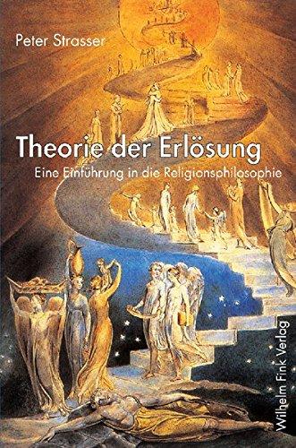 Theorie der Erlösung. Eine Einführung in die Religionsphilosophie
