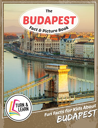 The Budapest Fact and Picture Book: Fun Facts for Kids About Budapest (Turn and Learn) (English Edition)