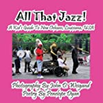 All That Jazz! a Kid's Guide to New O...