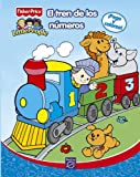 El tren de los números (Fisher-Price) (FISHER PRICE. LITTLE PEOPLE, Band 150857)