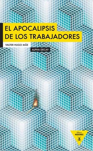 El apocalipsis de los trabajadores / The Workers Apocalypse par VALTER HUGO MAE