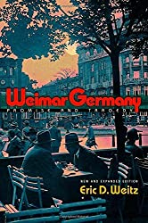 Weimar Germany: Promise and Tragedy by Eric D. Weitz (2013-05-26)