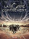 Horde du contrevent, tome 1 : Le cosmos est..