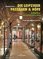 Die Leipziger Passagen und Höfe: Architektur von europäischem Rang