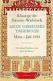 Mein geheimes Tagebuch: März - Juli 1943 - Klaartje de Zwarte-Walvisch