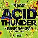 Terry Farley Presents Acid Thunder (More Definitive Original Acid & Deep House 1985-1991) [Explicit]