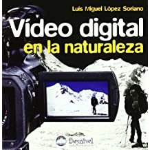 Video digital en la naturaleza (Manuales Desnivel)