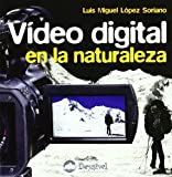 Video digital en la naturaleza (Manuales Desnivel)