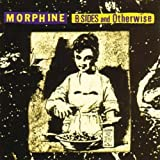 B-Sides and Otherwise - Morphine