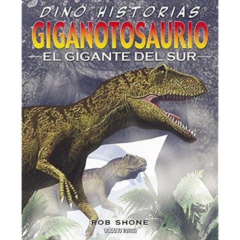 Giganotosaurio: el gigante del sur (Dino-historias)