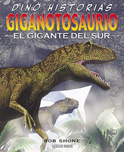 Giganotosaurio: el gigante del sur (Dino-historias) por Rob Shone