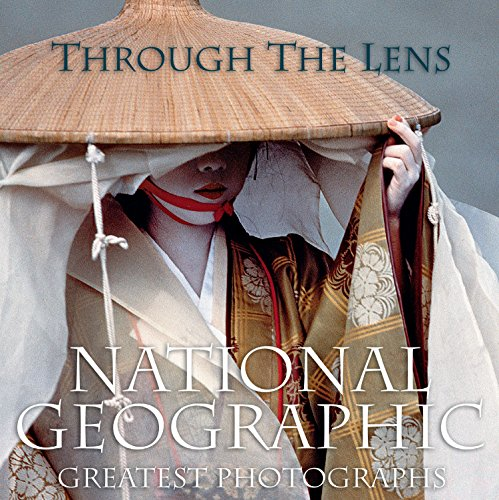 Through the Lens: National Geographic's Greatest Photographs (Ng Collectors Series)