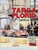 The Legendary Targa Florio: A Twentieth Century Story (Centenary Book)