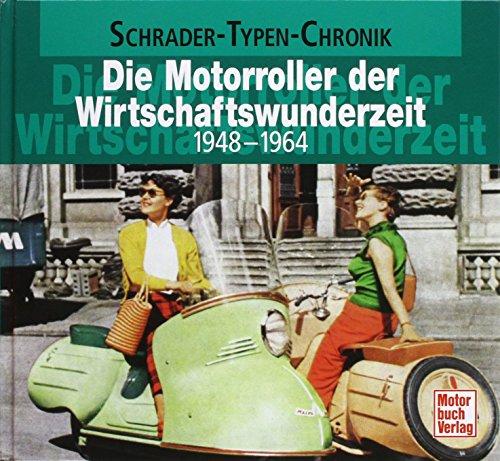 Die Motorroller der Wirtschaftswunderzeit (Schrader-Typen-Chronik) von Frank Rönicke (26. Februar 2010) Gebundene Ausgabe