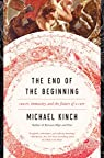 The End of the Beginning par Kinch