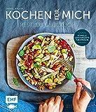 Kochen für mich: Restlos glücklich - schnelle Genussrezepte für 1 Person - Daniel Kauth