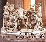 Apollon servi par les nymphes - Le chef-d'oeuvre des jardins de Versailles