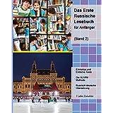 Das Erste Russische Lesebuch für Anfänger, Band 2: Stufe A2 Zweisprachig mit Russisch-deutscher Übersetzung (Gestufte Russische Lesbücher)