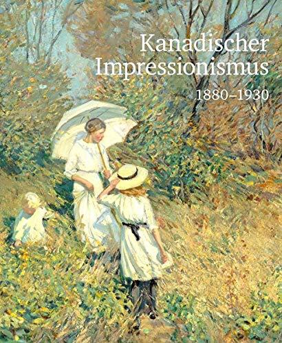 Im Neuen Licht: Kanada und der Impressionismus