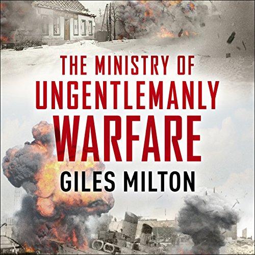 The Ministry of Ungentlemanly Warfare: Churchill's Mavericks: Plotting Hitler's Defeat Test